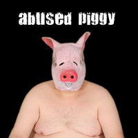 Abused Piggy